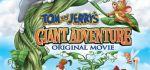 دانلود انیمیشن تام و جری Tom and Jerrys Giant Adventure 2013