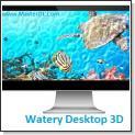 زیباتر شدن دسکتاپ توسط Watery Desktop 3D v3.5.3